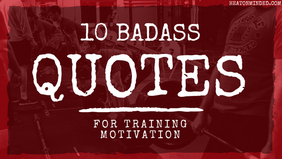 10 badass quotes for training motivation