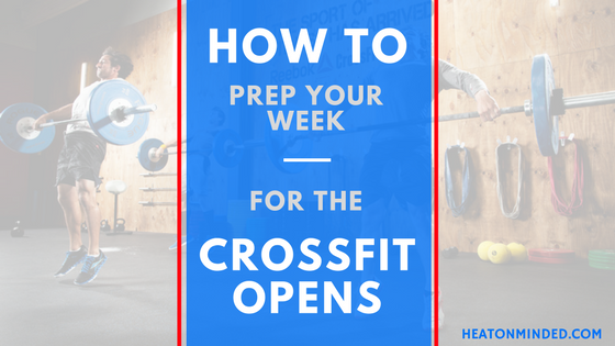 How to prep your week for the crossfit opens
